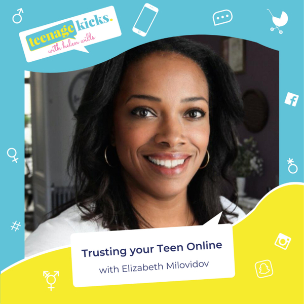 Understanding what's happening online and trusting your teen anyway - with digital parenting expert Elizabeth Milovidov artwork