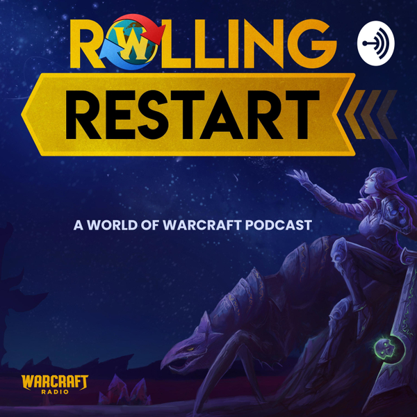 Rolling Restart : A World of Warcraft Podcast artwork