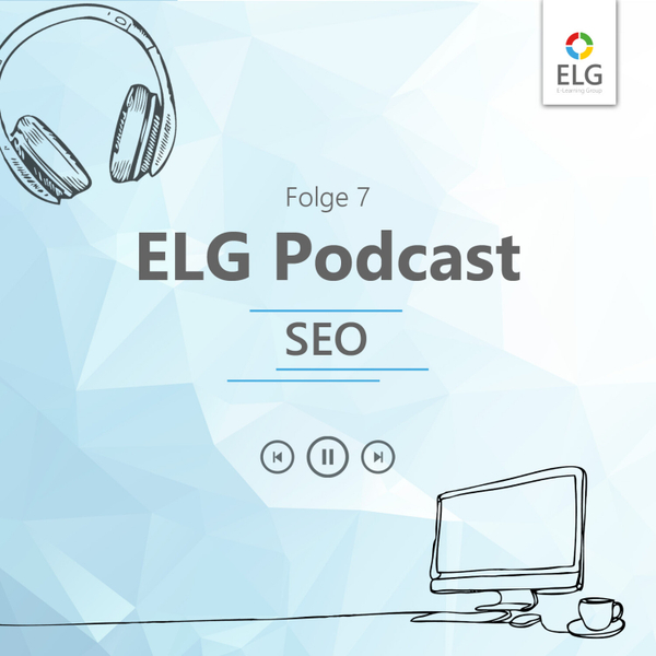 ELG Podcast #7 mit SEO-Spezialist Daniel Eder von der get on top gmbh