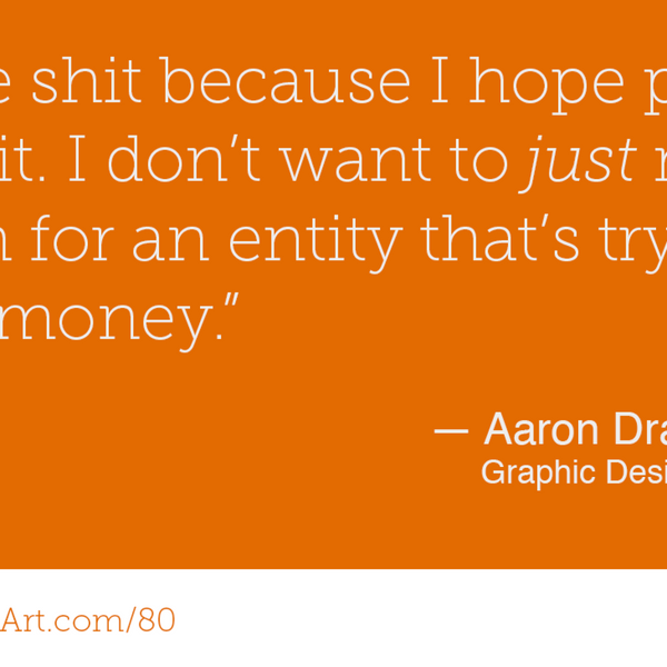 80 - Design as a Trade with Aaron Draplin