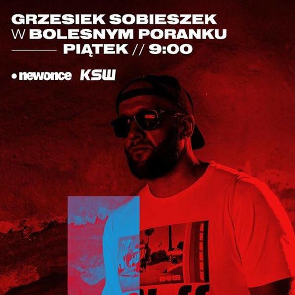 Bolesne Poranki w newonce.radio gość Grzegorz Sobieszek (KSW) 05.10.2018