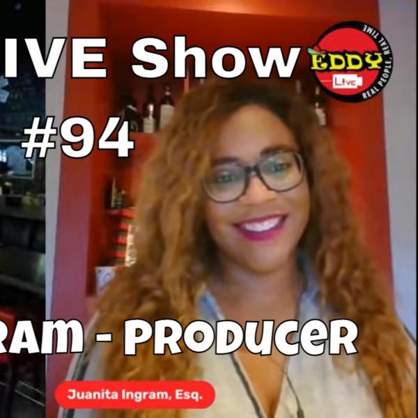 Eddy.LIVE Show #94, Juanita Ingram, Attorney, Author, Actress, Creative Producer artwork