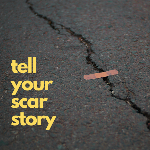 Tell Your Scar Story