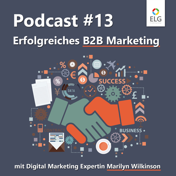 #13 Erfolgreiches B2B Marketing: mit Digital Marketing Expertin Marilyn Wilkinson