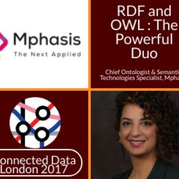 RDF and OWL : the powerful duo | Tara Raafat | Connected Data London 2017