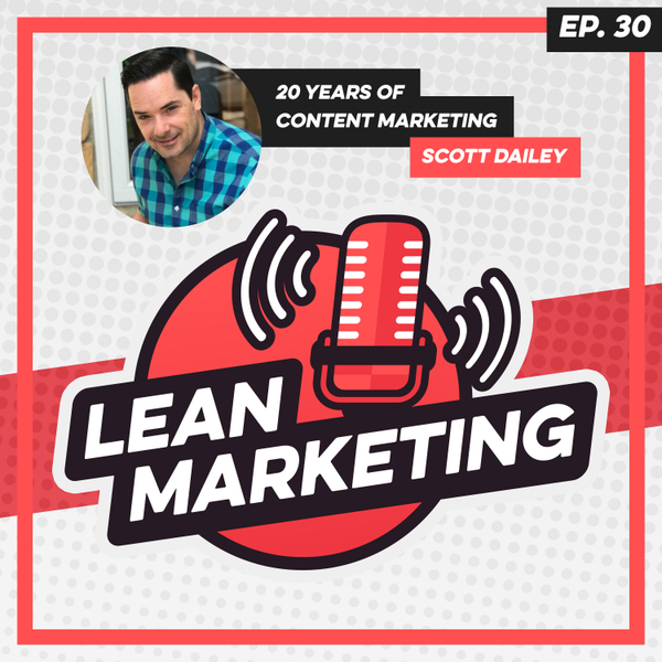 Twenty Years of Content Marketing with Scott Dailey artwork