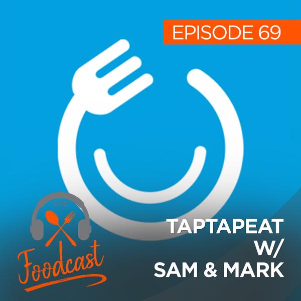 Ep 69: TapTapEat w/ Sam & Mark artwork