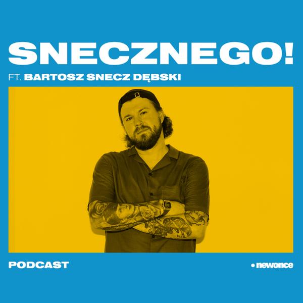 SNECZNEGO! ft. Bartosz Snecz Dębski, gość Igor Jankowski 13.10.2019 artwork