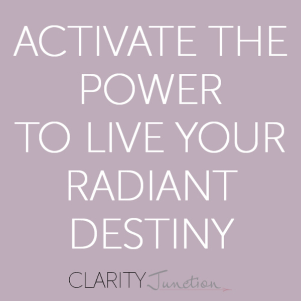 0041 - Activate the Power to Live Your Radiant Destiny
