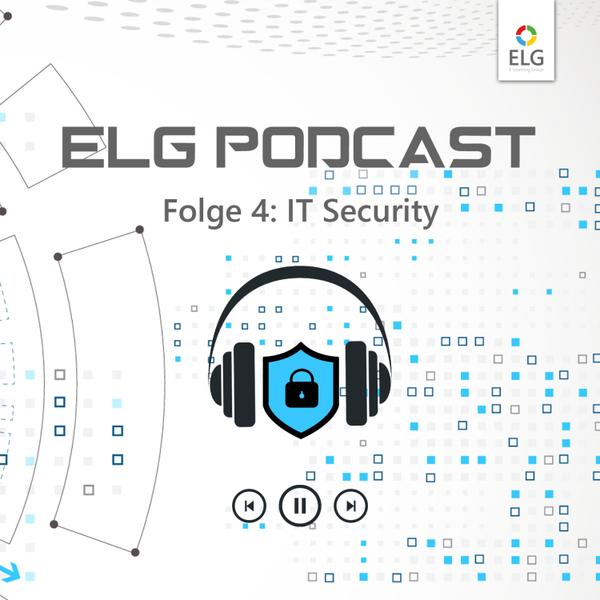 ELG Podcast #4 mit MBA Absolvent und IT-Security Fachmann Jörg Riether