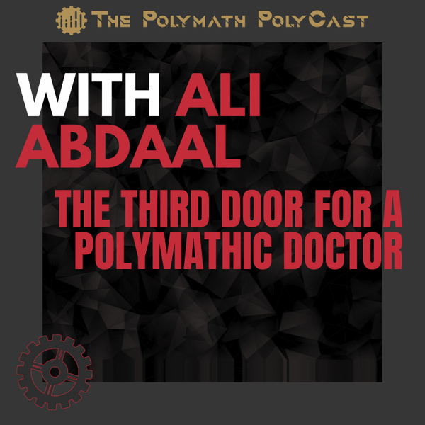 The Third Door for a Polymathic Doctor with Ali Abdaal [The Polymath PolyCast] artwork