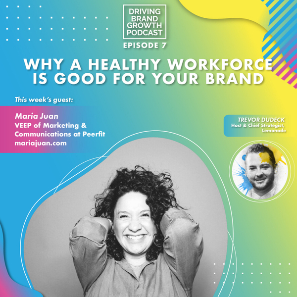Why a Healthy Workforce is Good for Your Brand with Maria Juan artwork
