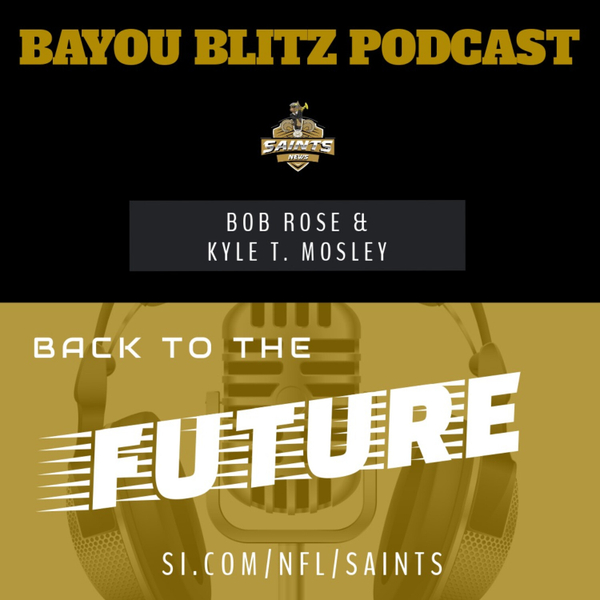 Bayou Blitz Podcast: Back to the Future