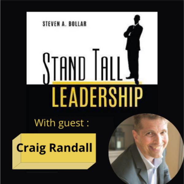 STAND TALL LEADERSHIP SHOW EPISODE 45 FT. CRAIG RANDALL artwork