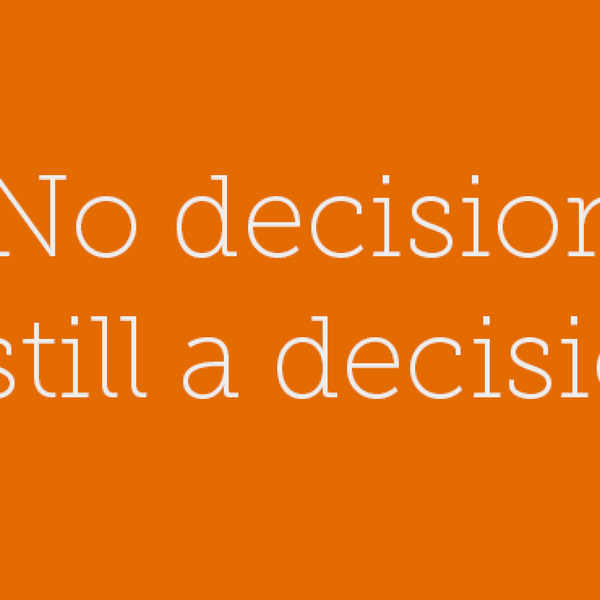 21 – No Decision is still a decision