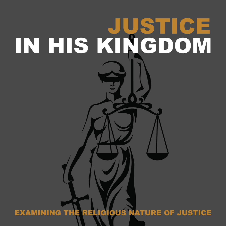 Justice In His Kingdom