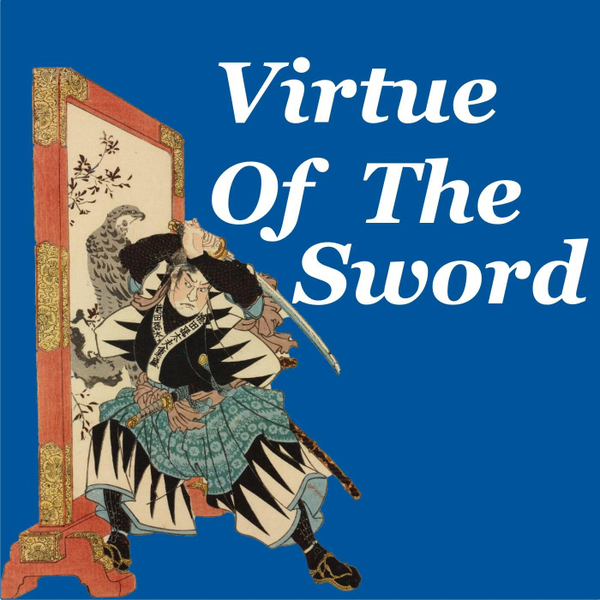 Ep17: Virtue Of The Sword