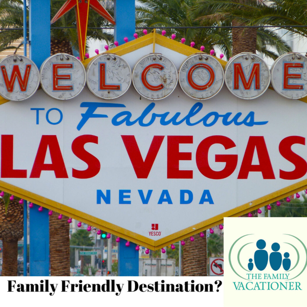 Las Vegas:  Family Destination or not? artwork