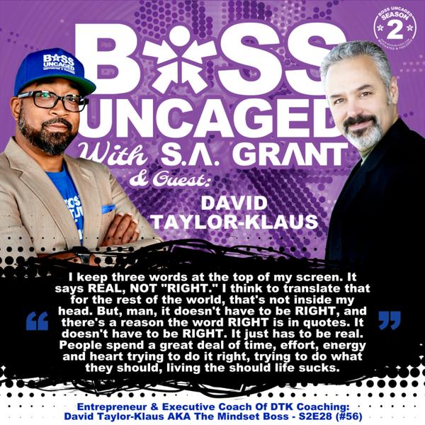 Entrepreneur & Executive Coach Of DTK Coaching: David Taylor-Klaus AKA The Mindset Boss - S2E28 (#56) artwork