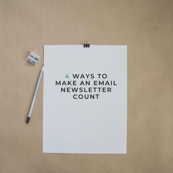 4 Ways to Make an Email Newsletter Count