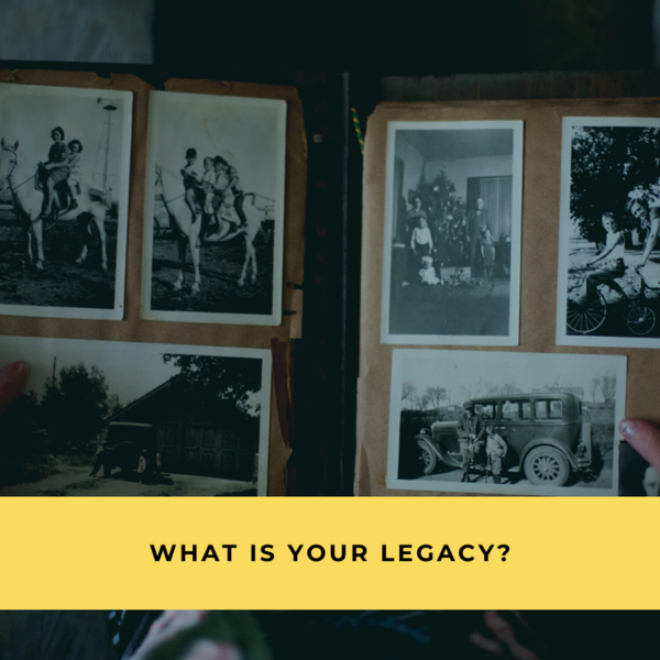 How To Build A Legacy Of Love