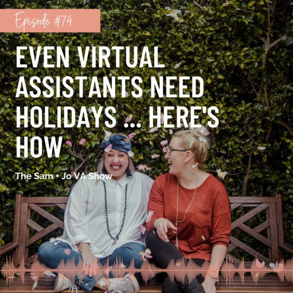 #74 Even Virtual Assistants Need Holidays ... Here's How artwork