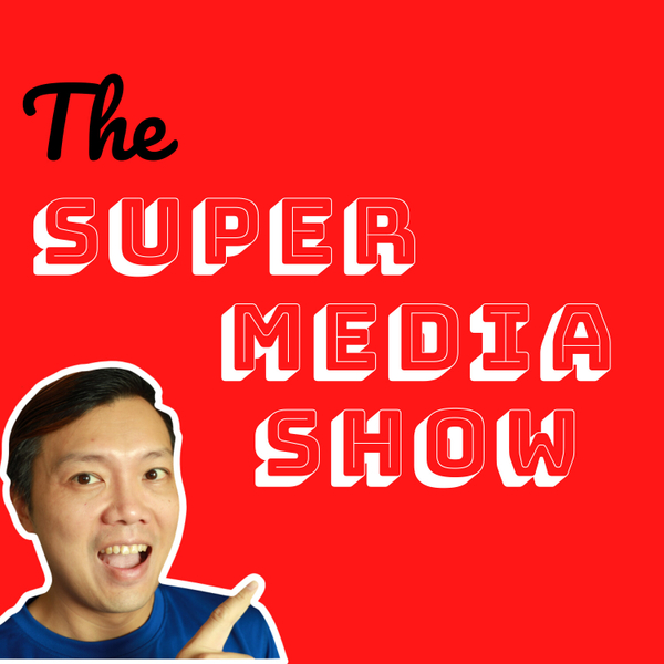 The Super Media Show - Making You Famous with Videos and Funnels artwork