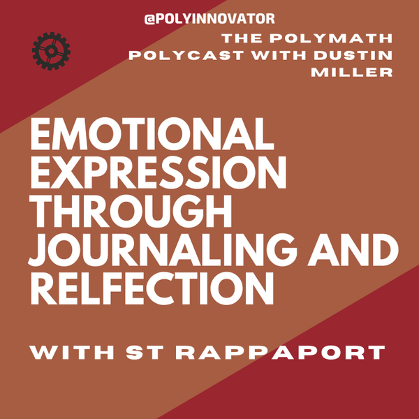 Emotional Expression Through Journaling and Reflection with ST Rappaport [The Polymath PolyCast] artwork