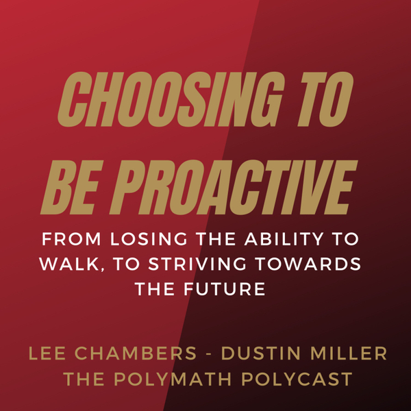 Choosing to be Proactive with Lee Chambers [The Polymath PolyCast] artwork