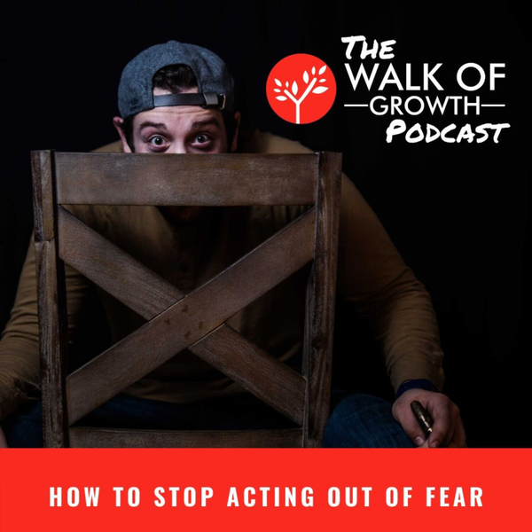 How to Stop Acting out of Fear artwork