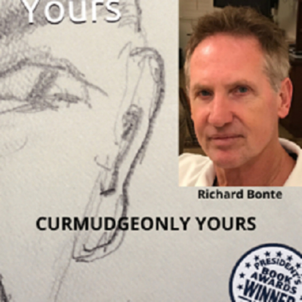 CURMUDGEONLY YOURS -- Richard Bonte  artwork