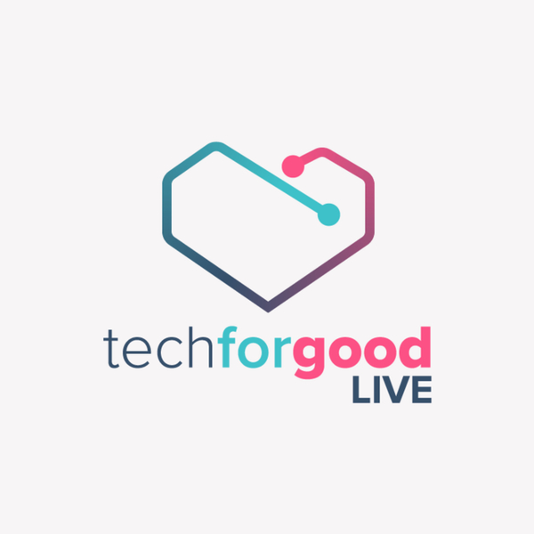Tech For Good Live Podcast Ep 15 - A rose is just an adventure dancing