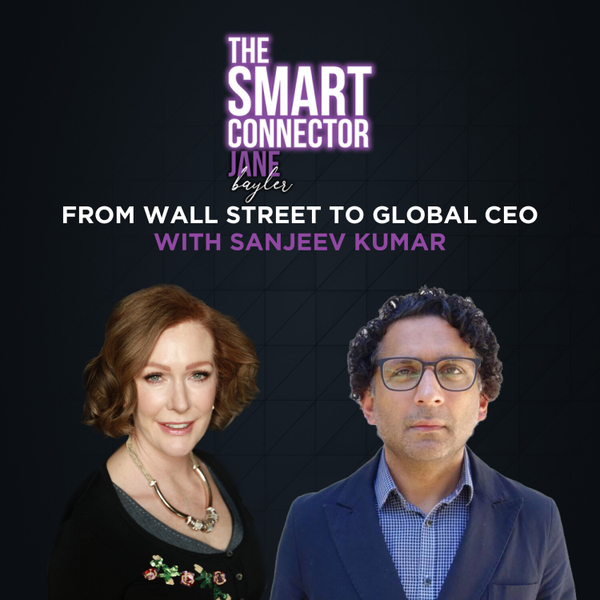 From Wall Street To Global CEO With Sanjeev Kumar artwork