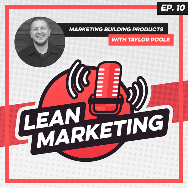 Marketing Building Products with Taylor Poole