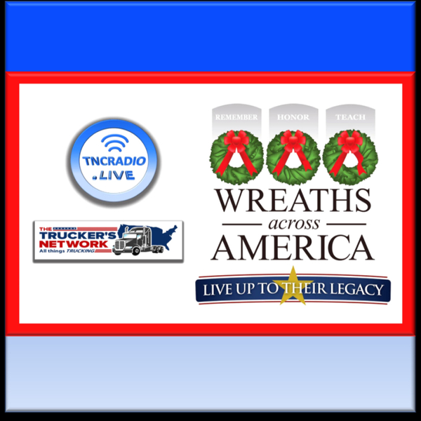 Truckers Network Radio Show - Don Queeney - Wreaths Across America - 2 artwork