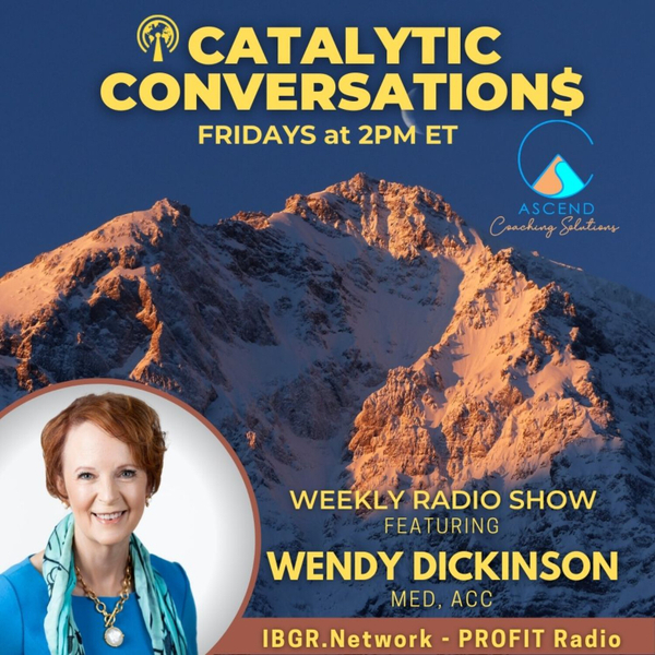 Catalytic Conversation$ with Wendy Dickinson artwork
