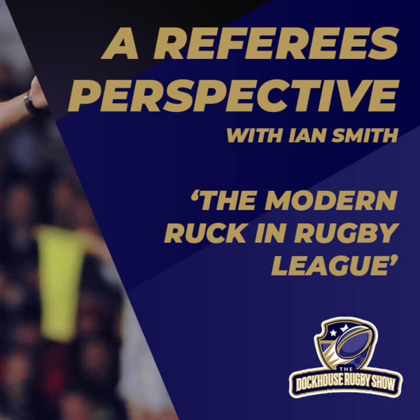 Ian Smith Discusses the Modern Ruck - A Super League Referee's Perspective artwork
