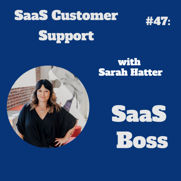 SaaS Customer Support, with Sarah Hatter artwork