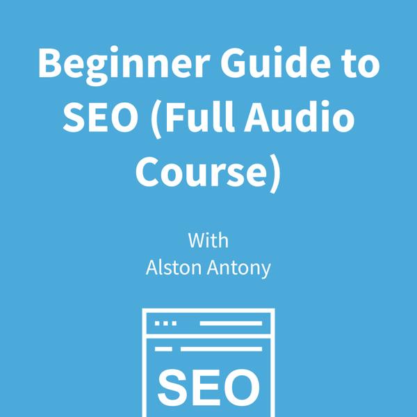 Beginner Guide to SEO (Full Audio Course) artwork