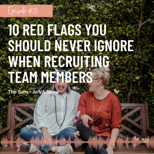 #70 10 Red Flags You Should Never Ignore When Recruiting Team Members artwork