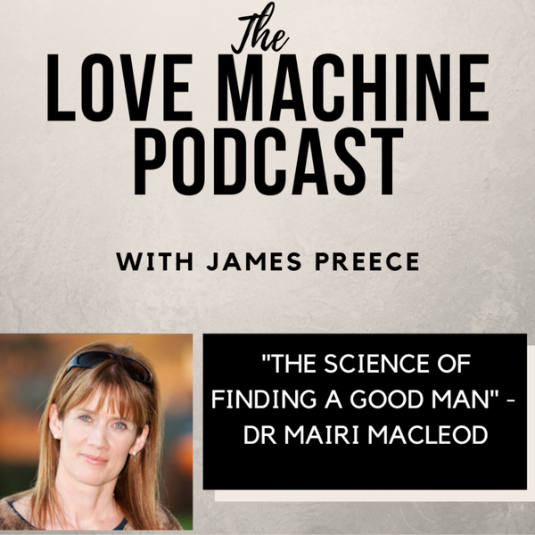 The Science of Finding a Good Man -with Dr Mairi Macleod artwork