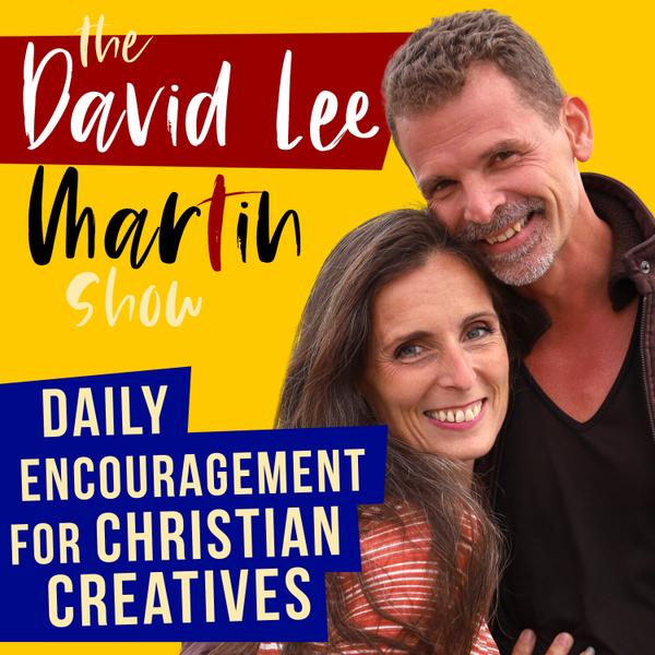 The David Lee Martin Show - Daily Encouragement For Christian Creatives artwork