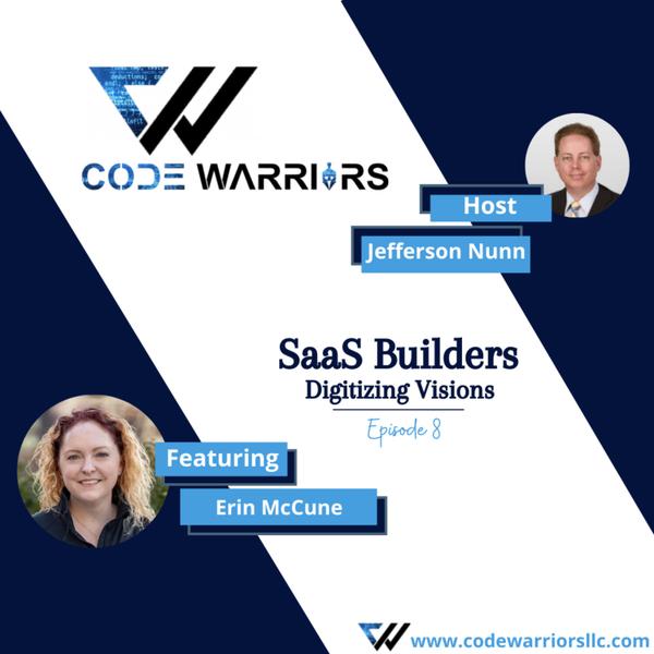 Code Warriors - SaaS builders | Episode 8| Jefferson Nunn | Erin McCune artwork