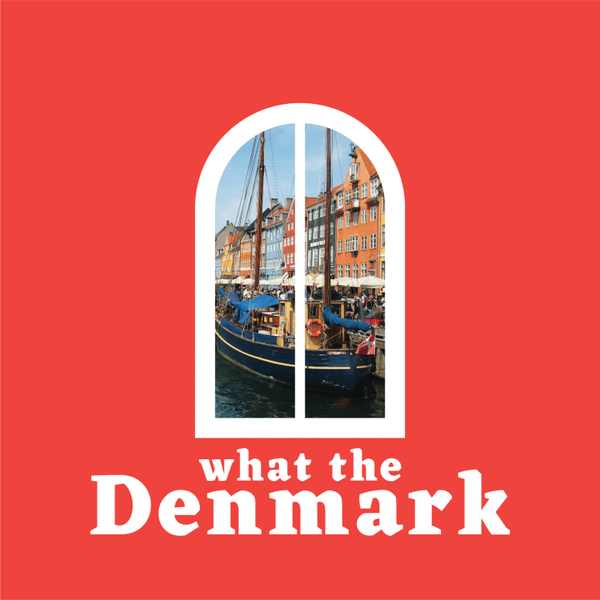 What The Denmark | Danish Culture for Expats, Internationals and Danes artwork