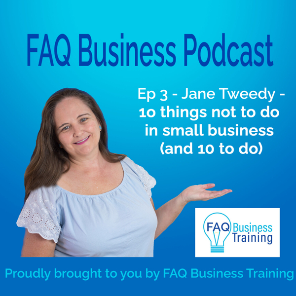 Ep003 Jane Tweedy - 10 things not to do in small business artwork