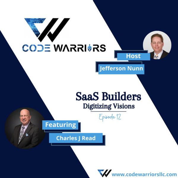 Code Warriors-SaaS builders   Episode 12   Jefferson Nunn   Charles Read   Podcast about Success artwork