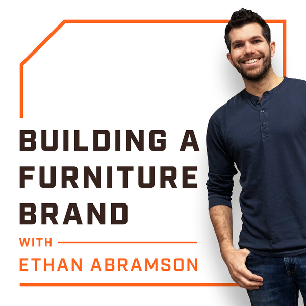 Building a Furniture Brand with Ethan Abramson artwork