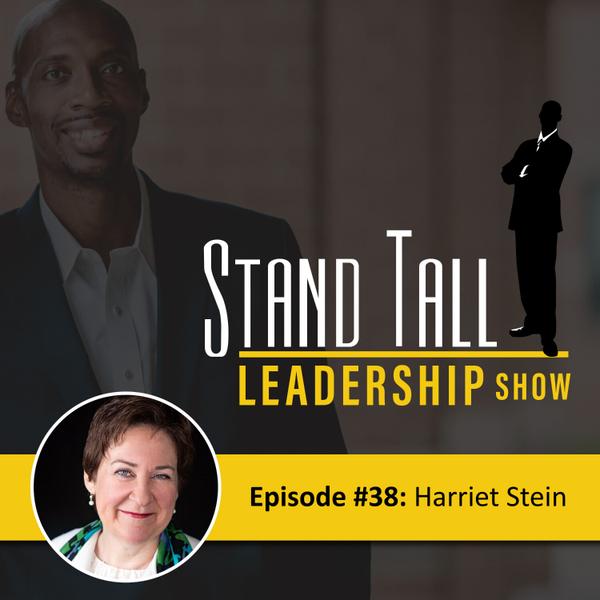 STAND TALL LEADERSHIP SHOW EPISODE 38 FT. HARRIET STEIN artwork