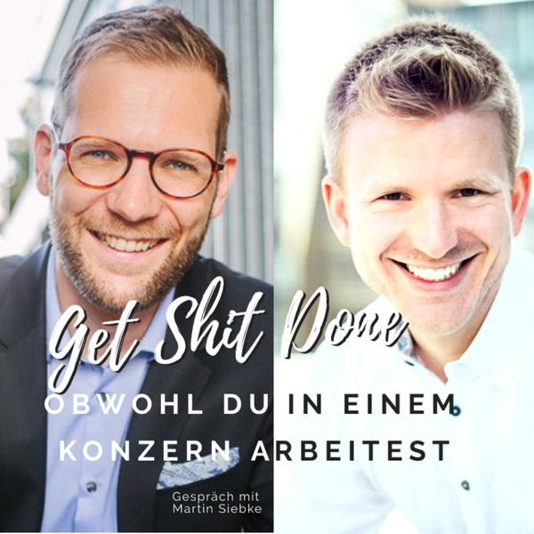 Get Shit Done - obwohl Du in einem Konzern arbeitest - mit Martin Siebke artwork