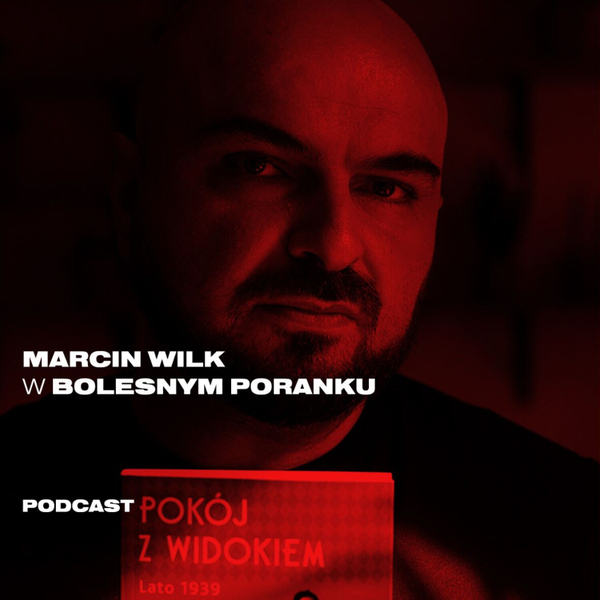 Bolesne Poranki w newonce.radio gość Marcin Wilk 13.06.2019 artwork